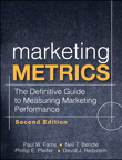 Marketing Metrics: The Definitive Guide to Measuring Marketing Performance, 2/e/e