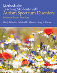 Methods for Teaching Students with Autism Spectrum Disorders: Evidence-Based Practices, 1/e/e