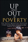Up and Out of Poverty: The Social Marketing Solution, 1/e/e
