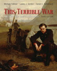 This Terrible War : The Civil War and Its Aftermath, 3/e/e