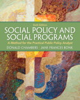 Social Policy and Social Programs: A Method for the Practical Public Policy Analyst, 6/e/e