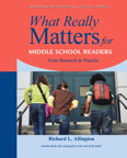 What Really Matters for Middle School Readers: From Research to Practice, 1/e/e