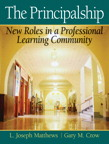 The Principalship: New Roles in a Professional Learning Community, 1/e/e