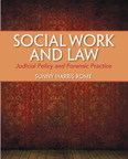 Social Work and Law: Judicial Policy and Forensic Practice, 1/e/e