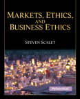 Markets, Ethics, and Business Ethics, 1/e/e