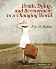 Death, Dying and Bereavement in a Changing World, 1/e/e