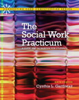 Social Work Practicum: A Guide and Workbook for Students, 6/e/e