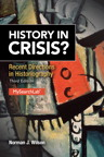 History in Crisis? Recent Directions in Historiography, 3/e/e