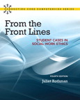 From the Front Lines: Student Cases in Social Work Ethics, 4/e/e