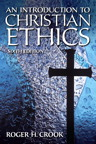 An Introduction to Christian Ethics, 6/e/e