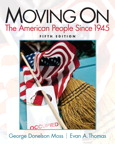 Moving On: The American People Since 1945, 5/e/e