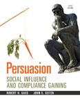Persuasion: Social Influence and Compliance Gaining, 5/e/e