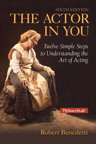The Actor In You: Twelve Simple Steps to Understanding the Art of Acting, 6/e/e