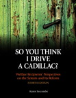 """So You Think I Drive a Cadillac?"" Welfare Recipients' Perspectives on the System and Its Reform, 4/e/e"