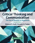 Critical Thinking and Communication: The Use of Reason in Argument, 7/e/e