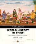 World History in Brief: Major Patterns of Change and Continuity, Combined Volume, Penguin Academics, 8/e/e