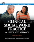 Clinical Social Work Practice: An Integrated Approach, 5/e/e