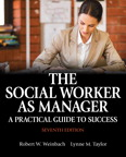 The Social Worker as Manager: A Practical Guide to Success, 7/e/e