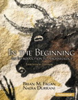 In the Beginning: An Introduction to Archaeology, 13/e/e