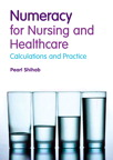 Numeracy in Nursing and Healthcare: Calculations and Practice, 1/e [book cover]