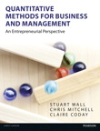 Quantitative Methods for Business and Management: An Entrepreneurial Perspective, 1/e [book cover]