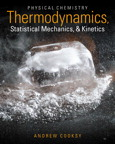 Physical Chemistry: Thermodynamics, Statistical Mechanics, and Kinetics, 1/e [book cover]