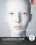 Adobe Photoshop CS6 Classroom in a Book, 1/e [book cover]
