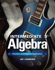 Intermediate Algebra: Functions & Authentic Applications, 5/e/e
