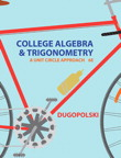 College Algebra and Trigonometry: A Unit Circle Approach, 6/e/e