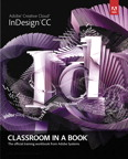 Adobe InDesign CC Classroom in a Book, 1/e [book cover]