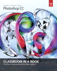Adobe Photoshop CC Classroom in a Book, 1/e [book cover]