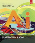 Adobe Illustrator CC Classroom in a Book, 1/e [book cover]