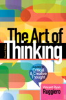 The Art of Thinking: A Guide to critical and Creative Thought, 11/e/e