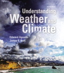 Understanding Weather and Climate, 7/e [book cover]