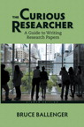 The Curious Researcher: A Guide to Writing Research Papers, 8/e [book cover]