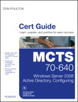 MCTS 70-640 Cert Guide: Windows Server 2008 Active Directory, Configuring, 1/e [book cover]