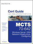 MCTS 70-642 Cert Guide: Windows Server 2008 Network Infrastructure, Configuring, 1/e [book cover]