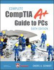 Complete CompTIA A+ Guide to PCs, 6/e [book cover]