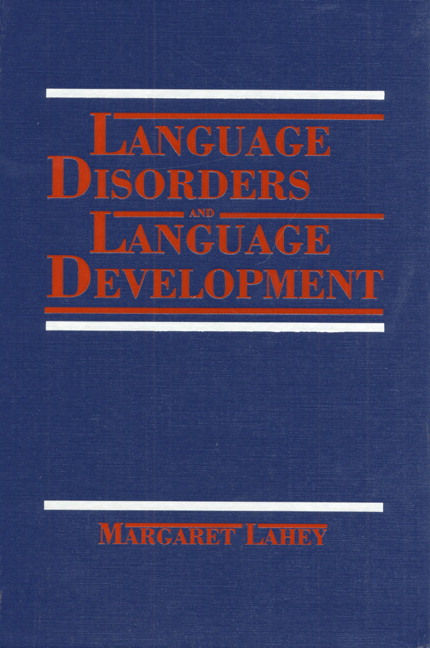 Language Disorders and Language Development Margaret Lahey
