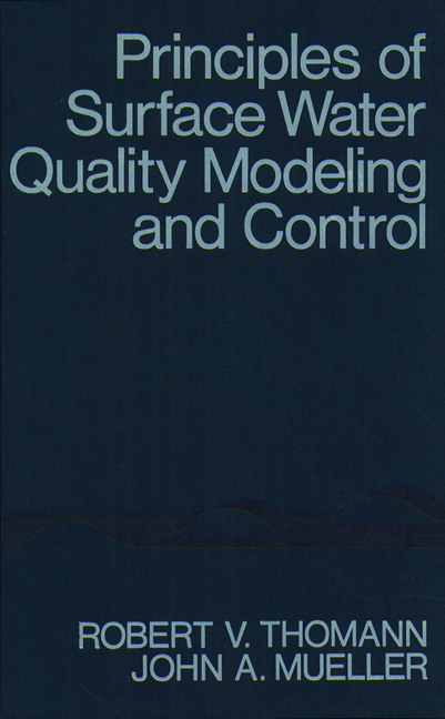Principles of Surface Water Quality Modeling and Control Robert V. Thomann and John A. Mueller