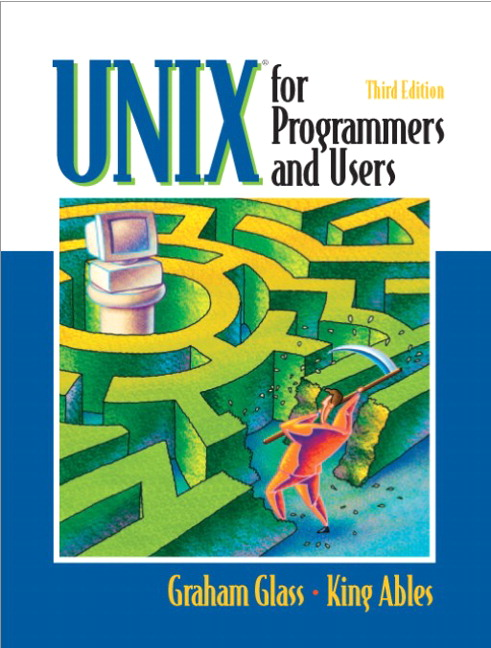 UNIX for Programmers and Users (3rd Edition) Graham Glass and King Ables