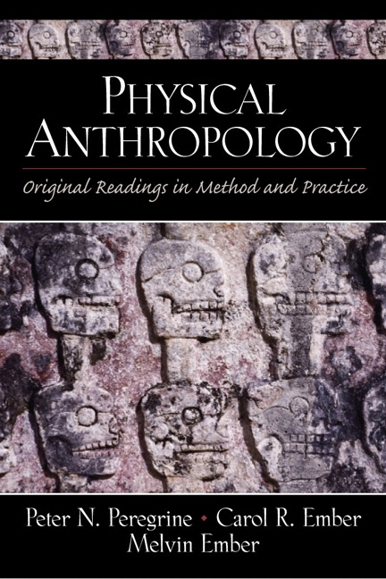 Physical Anthropology: Original Readings in Method and Practice Peter N. Peregrine, Carol R. Ember and Melvin R. Ember