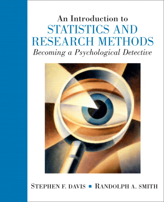Introduction to Statistics and Research Methods: Becoming a Psychological Detective, An Stephen F. Davis and Randolph A. Smith