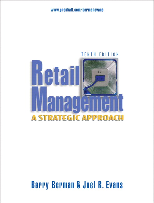 Retail Management: A Strategic Approach Joel R. Evans