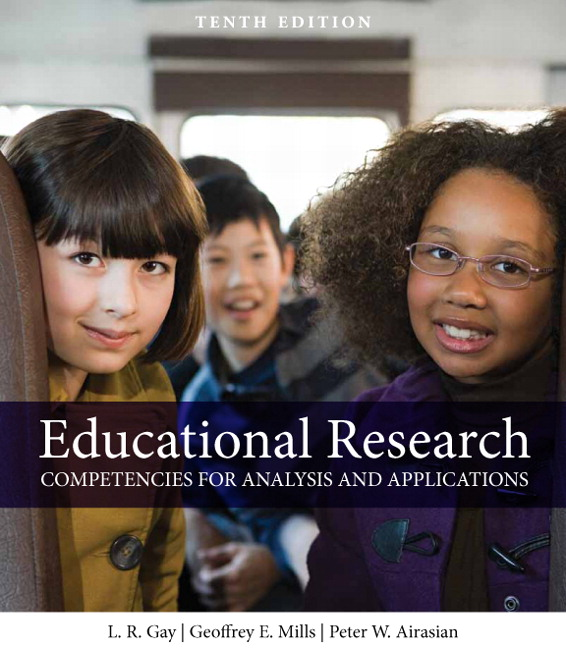 Educational Research: Competencies for Analysis and Applications (9th Edition) Lorraine R. Gay, Peter W. Airasian