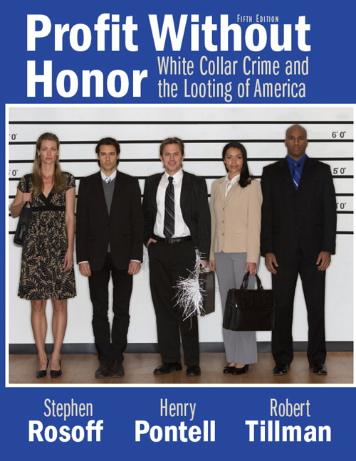Profit Without Honor: White Collar Crime and the Looting of America (4th Edition) Stephen M. Rosoff, Henry N. Pontell and Robert Tillman
