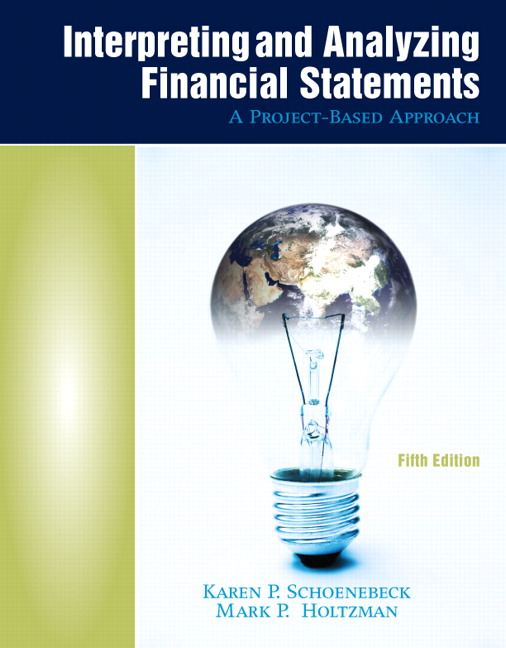 Intrepreting and Analyzing Financial Statements: Custom Edition Karen P. Schoenebeck