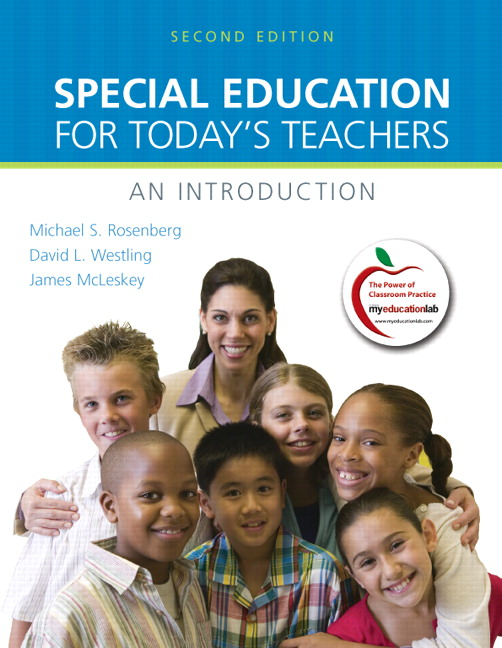 Special Education for Today's Teachers: An Introduction (2nd Edition) Michael S. Rosenberg, David L. Westling and James M. McLeskey