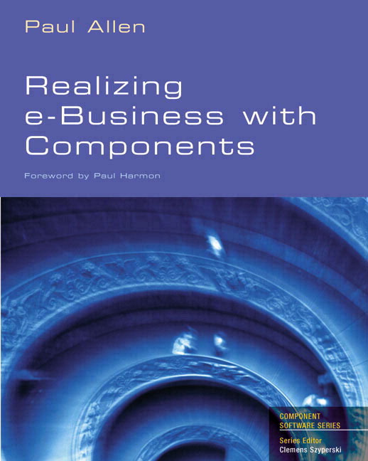 Realizing eBusiness with Components Paul Allen