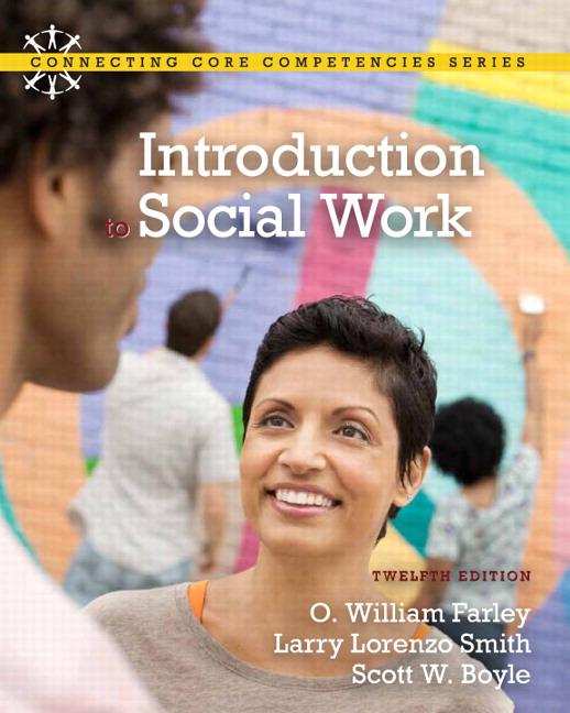Introduction to Social Work (12th Edition) O. William Farley, Larry Lorenzo Smith and Scott W. Boyle